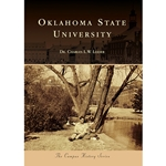 OKLAHOMA STATE UNIVERSITY: THE CAMPUS HISTORY SERIES