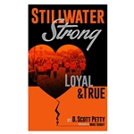 STILLWATER STRONG: LOYAL & TRUE